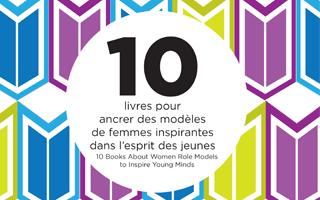 Dix livres pour ancrer des modèles de femmes