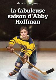 fabuleuse-saison-abby-hoffman-alain-bergeron-10-heroines