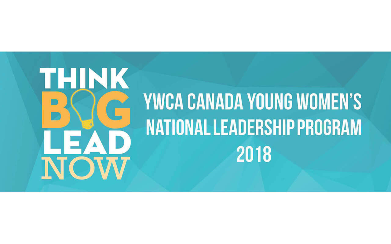 THINK BIG! LEAD NOW! YOUNG WOMEN'S NATIONAL LEADERSHIP PROGRAM