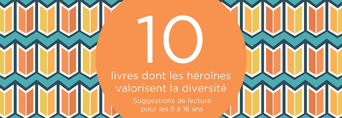 10 Livres Dont Les Heroines Valorisent La Diversite Y Des