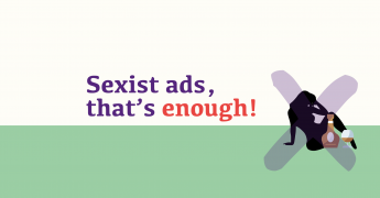Sexist ads, that's enough! How do I report a sexist or sexual advertisement or message?